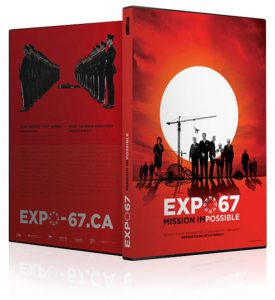 Expo-67_Mission Impossible, documentaire