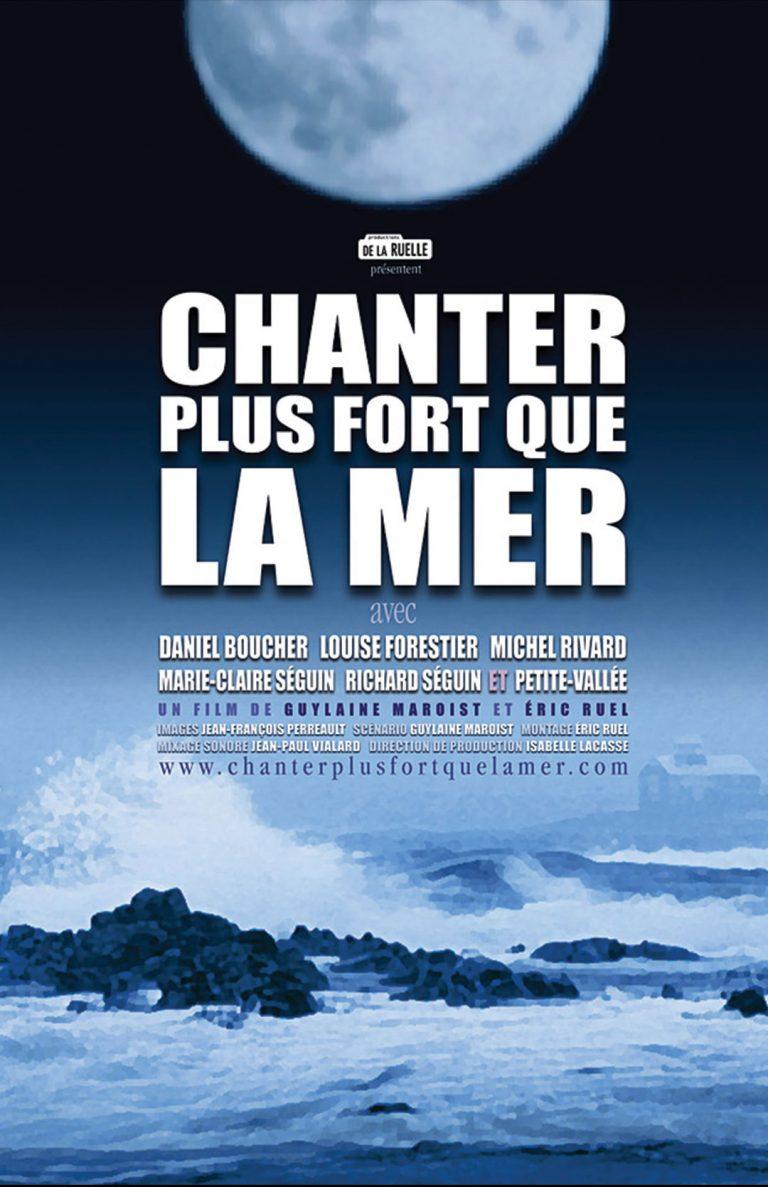 Chanter plus fort que la mer, documentaire sur une communauté gaspésienne dont la force réside dans la musique, entre autre par son Festival de la chanson de Petite-Vallée.